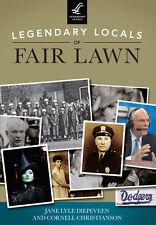 Legendary Locals of Fair Lawn [Legendary Locals] [NJ] [Legendary Locals]