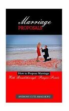Marriage Proposals : How to Propose Marriage by Anthony Amalokwu (2015,...