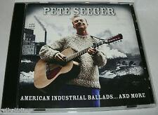 PETE SEEGER   AMERICAN INDUSTRIAL BALLADS ...& MORE  2 CD  RARE