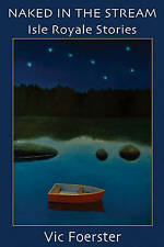 NEW Naked in the Stream: Isle Royale Stories by Vic Foerster