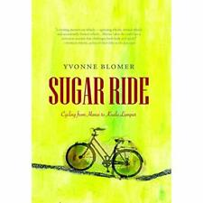 Sugar Ride: Cycling from Hanoi to Kuala Lampur - Paperback NEW Blomer, Yvonne 15
