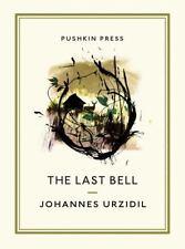 Last Bell: By Urzidil, Johannes Burnett, David