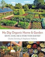 No Dig Organic Home & Garden: Grow, Cook, Use, and Store Your Harvest (Paperback