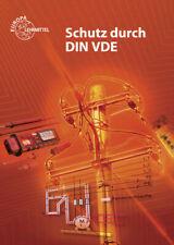 Schutz durch DIN VDE: Lehrbuch zu den Lernfeldern Elektrische Installatione ...