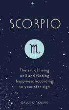 escorpión: The Art of living bien According a su Signo Zodiaco Por Sally KIRKMAN