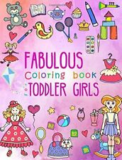 Fabulous Coloring Book for Toddler Girls: Preschool Activity Book for Kids ...