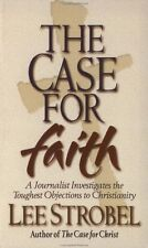 The Case For Faith: A Journalist Investigates The Toughest Objections to Christi