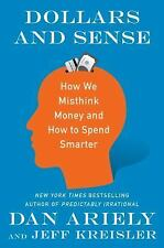 Dollars and Sense: How We Misthink Money and How to Spend Smarter (Hardback or C