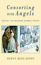 Consorting with Angels: Essays on Modern Women Poets