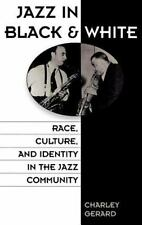 Jazz in Black and White: Race, Culture, and Identity in the Jazz-ExLibrary