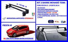 Barre Portatutto Portapacchi Acciaio - Ford Fiesta VI 5 porte 2013> Menabò Tema