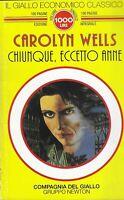 Chiunque, eccetto Anne - Wells - newton - il giallo economico classico 32 - 1994