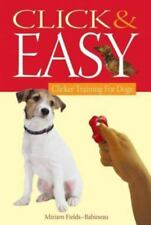 Click and Easy : Clicker Training for Dogs by Miriam Fields-Babineau (2006,...