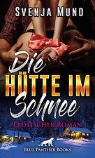 Die Hütte im Schnee | Erotischer Roman von Svenja Mund | blue panther books