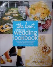 The Knot Ultimate Wedding Lookbook.  by Carley Roney 2010
