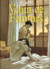 Venin de Femmes. PRADO. 1996 Albin Michel. EO. BD pour ADULTES;