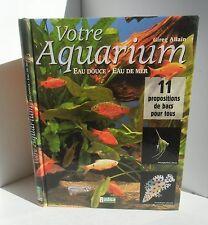 Votre aquarium.eau douce, eau de mer.Gireg ALLAIN.Rustica SV8