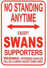 AFL Sydney Swans No Standing Except Swans Supporters Sign Poster