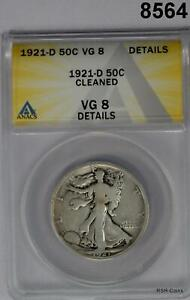 1921 D WALKING LIBERTY HALF DOLLAR ANACS CERTIFIED VG8 CLEANED #8564
