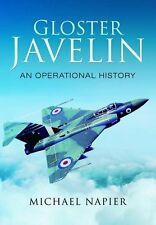 Gloster Javelin: An Operational History New Hardcover Book Michael John W Napier