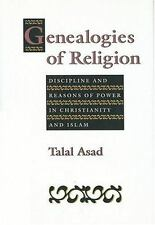 Genealogies of Religion : Discipline and Reasons of Power in Christianity and...