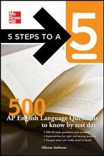 5 Steps to a 5 500 AP English Language Questions to Know by Test Day (5 Steps to