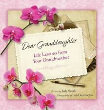 Dear Granddaughter : Life Lessons from Your Grandmother by Judy Smith (2013,...