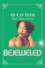 Bejeweled Iii X Iv : Three Times Forever by H. M. Jewel (2014, Paperback)