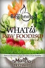New Beginning Book: What Is Raw Foodism and How to Become a Raw Foodist: How...