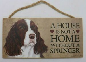 """Wood Sign A House is Not a Home without a Springer Spaniel Dog Pet Project 5""""x10"""