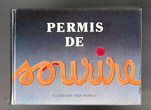 Permis de Sourire. HUMOUR automobile. Ed. Cherche Midi 1985. EO numérotée