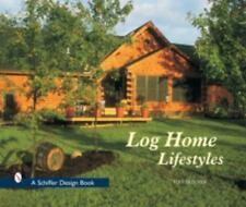 Log Home Lifestyles (Schiffer Design Book)