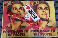 DEXTER Power Saw Shepard Fairey poster/stickers button lanyard bumper TV