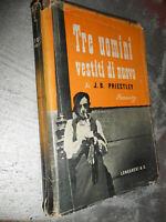LIBRO: TRE UOMINI VESTITI DI NUOVO - J.B.PRIESTLEY - LONGANESI & C 1946