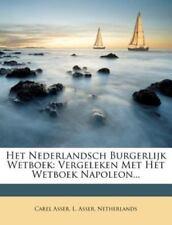 Het Nederlandsch Burgerlijk Wetboek : Vergeleken Met Het Wetboek Napoleon...,...