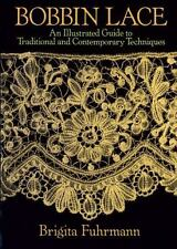 Bobbin Lace : An Illustrated Guide to Traditional and Contemporary Techniques...