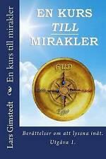 NEW En kurs till mirakler: Berattelser om att lyssna inat. (Swedish Edition)
