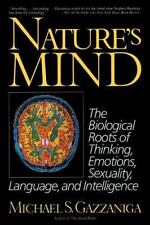 Nature's Mind: Biological Roots Of Thinking, Emotions, Sexuality, Language, A...
