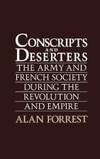 Conscripts and Deserters : The Army and French Society During the Revolution...