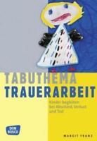 Tabuthema Trauerarbeit von Margit Franz (2015, Taschenbuch) p206