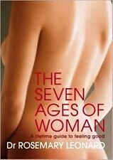The Seven Ages Of Woman by Dr Rosemary Leonard NEW