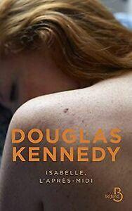 Isabelle, l'après-midi de KENNEDY, Douglas | Livre | état bon
