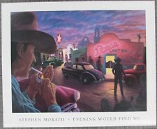 """Stephen Morath 'EVENING WILL FIND ME'  33"""" X 27"""" NEW FROM DEALER out of print"""