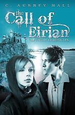 The Faelin Chronicles : The Call of Eirian 2 C. Aubrey Hall 2012 Hardcover NEW