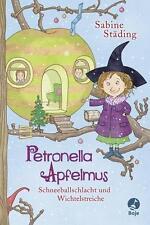Petronella Apfelmus 03 - Schneeballschlacht und Wichtelstreich (2015, Hardcover)