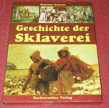 Die Geschichte der Sklaverei     von Susanne Everett