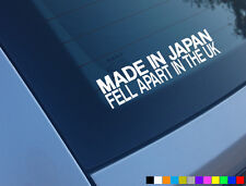 MADE IN JAPAN FELL APART IN THE UK CAR STICKER FUNNY JAP JDM DECAL CIVIC TYPE R
