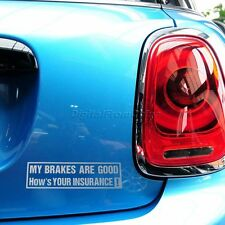 Funny Sticker MY BRADES ARE GOOD HOW'S YOUR INSURANCE Car/Window Vinyl Sticker