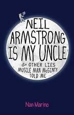 Neil Armstrong Is My Uncle and Other Lies Muscle Man McGinty Told Me-ExLibrary