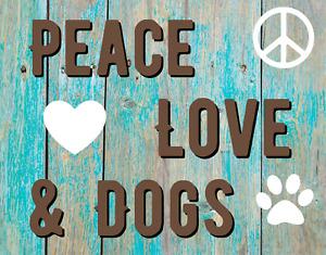 Peace Love Dogs Sign or Door Hanger